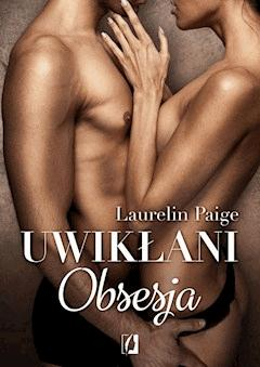 Uwikłani. Obsesja - Laurelin Paige - ebook