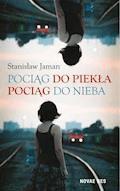Pociąg do piekła. Pociąg do nieba - Stanisław Jaman - ebook