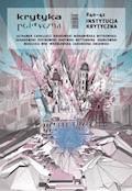 Krytyka Polityczna nr 40-41. Instytucja krytyczna - Opracowanie zbiorowe - ebook