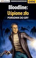 Bloodline: Uśpione zło - poradnik do gry - Łukasz Malik - ebook