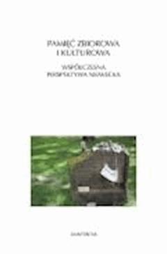 Pamięć zbiorowa i kulturowa - Małgorzata Sugiera, Magdalena Saryusz-Wolska - ebook