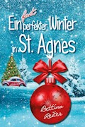 Ein fast perfekter Winter in St. Agnes - Bettina Reiter - E-Book