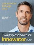 Twój typ osobowości: Innowator (ENTP) - Laboratorium Dobrego Życia - ebook