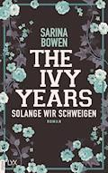The Ivy Years - Solange wir schweigen - Sarina Bowen - E-Book