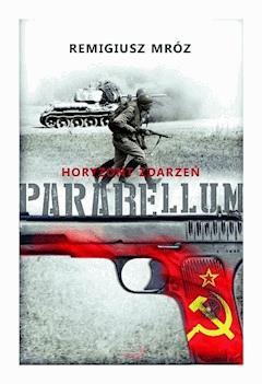 Horyzont zdarzeń. Parabellum - Remigiusz Mróz - ebook