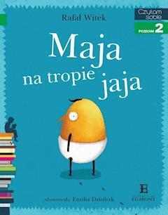 Maja na tropie jaja. Czytam sobie - poziom 2 - Rafał Witek - ebook