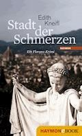 Stadt der Schmerzen - Edith Kneifl - E-Book
