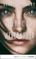 Marthas Widerstand - Kerry Drewery - E-Book