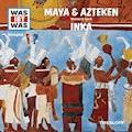 Was ist was Hörspiel: Maya & Azteken/ Inka - Manfred Baur - Hörbüch