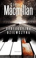 Perfekcyjna dziewczyna - Gillian Macmillan - ebook