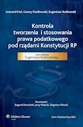 Kontrola tworzenia i stosowania prawa podatkowego pod rządami Konstytucji RP - Eugeniusz Ruśkowski, Cezary Kosikowski, Leonard Etel - ebook