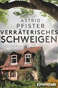 Verräterisches Schweigen - Astrid Pfister - E-Book