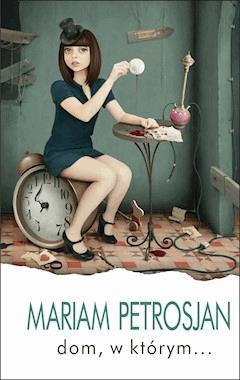 Dom, w którym - Mariam Petrosyan - ebook