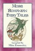 MORE ROMANIAN FAIRY TALES - 18 More Children's stories from the land of Dracula - Anon E. Mouse - ebook