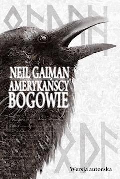 Amerykańscy bogowie. Wersja autorska - Neil Gaiman - ebook