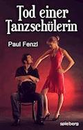 Tod einer Tanzschülerin - Paul Fenzl - E-Book