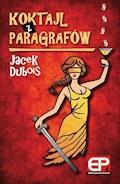 Koktajl z paragrafów - Jacek Dubois - ebook