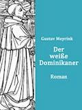 Der weiße Dominikaner - Gustav Meyrink - E-Book