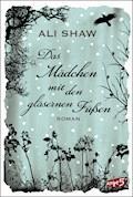 Das Mädchen mit den gläsernen Füßen - Ali Shaw - E-Book