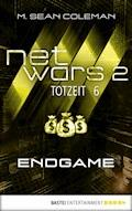 netwars 2 - Totzeit 6: Endgame - M. Sean Coleman - E-Book