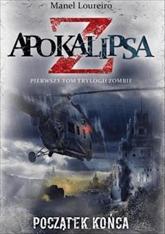 Apokalipsa Z. Poczatek końca  - Manel Loureiro - ebook