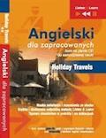 Angielski dla zapracowanych - Holiday Travels - Dorota Guzik, Joanna Bruska, Anna Kicińska - audiobook