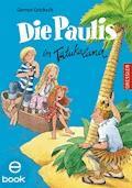 Die Paulis in Tatukaland - Gernot Gricksch - E-Book