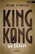 King Kong in Wien - Marc Carnal - E-Book