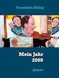 Mein Jahr 2009 - Franziska König - E-Book