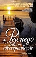 Pewnego lata w Szczepankowie - Jacek Skowroński, Maria Ulatowska - ebook