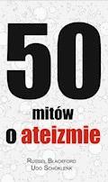 50 mitów o ateizmie - Russel Blackford, Udo Schuklenk - ebook