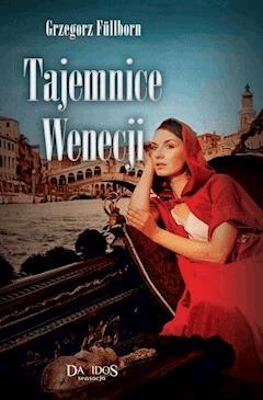 Tajemnice Wenecji. Część 2 - Grzegorz Fullborn - ebook