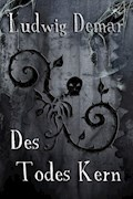 Des Todes Kern - Ludwig Demar - E-Book
