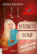 Hollywood Gossip - Mörderische Schlagzeilen - Gemma Halliday - E-Book