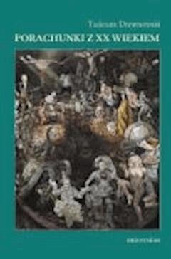 Porachunki z XX wiekiem - Tadeusz Drewnowski - ebook
