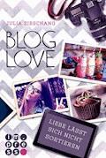 Blog Love. Liebe lässt sich nicht sortieren - Julia Zieschang - E-Book