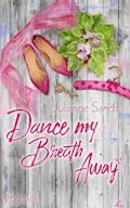 Dance my Breath Away - Julianne Sands - E-Book