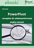 PowerPivot narzędzie do wielowymiarowej analizy danych - Paweł Wiśniewski, Piotr Dynia - ebook