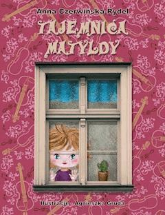 Tajemnica Matyldy - Anna Czerwińska-Rydel - ebook