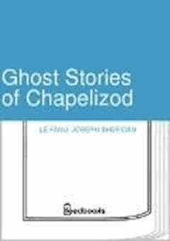 Ghost Stories of Chapelizod - Joseph Sheridan Le Fanu - ebook