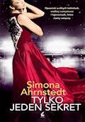 Tylko jeden sekret - Simona Ahrnstedt - ebook + audiobook