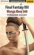 """Final Fantasy XIII - Xbox 360 - poradnik do gry - Michał """"Kwiść"""" Chwistek - ebook"""