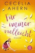 Für immer vielleicht - Cecelia Ahern - E-Book