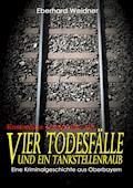 VIER TODESFÄLLE UND EIN TANKSTELLENRAUB - Kostenlose Leseprobe - Eberhard Weidner - E-Book
