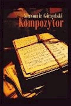Kompozytor - Sławomir Górzyński - ebook
