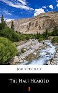 The Half-Hearted - John Buchan - ebook