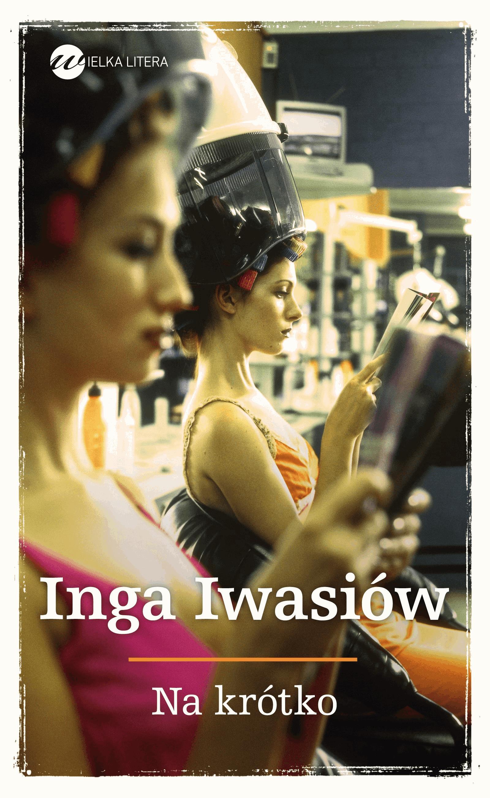 Na krótko - Tylko w Legimi możesz przeczytać ten tytuł przez 7 dni za darmo. - Inga Iwasiów