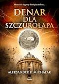Denar dla szczurołapa - Aleksander R. Michalak - ebook