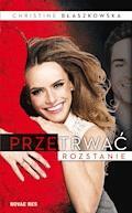 Przetrwać rozstanie - Christine Błaszkowska - ebook