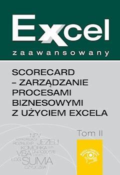Excel zaawansowany  - ScoreCard - zarządzanie procesami biznesowymi z użyciem Excela - Marcin Urbański - ebook